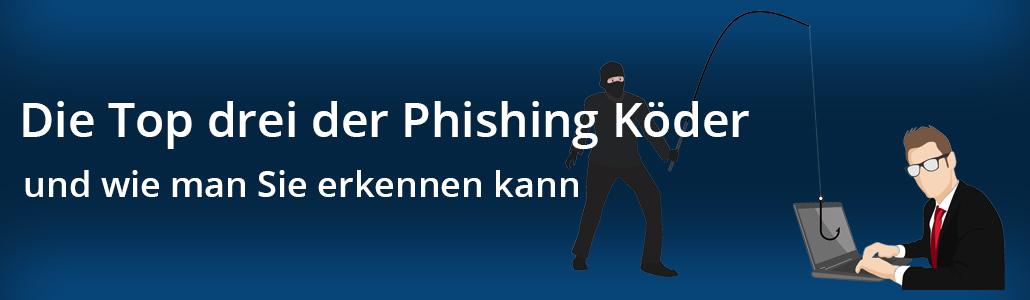Die Top drei der Phishing Köder
